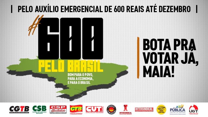 Centrais sindicais lançam Campanha Nacional: Pela manutenção do auxílio emergencial de 600 reais até dezembro